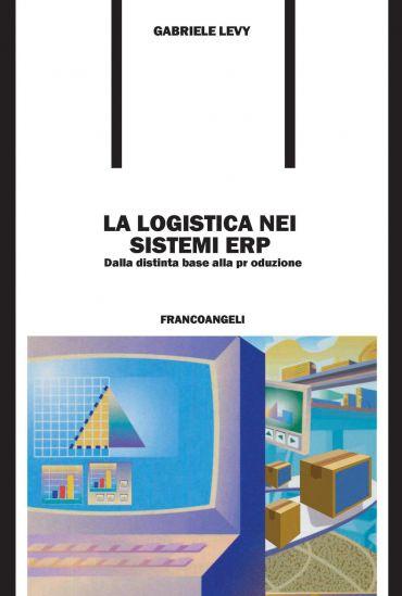 La logistica nei sistemi ERP. Dalla distinta base alla produzion
