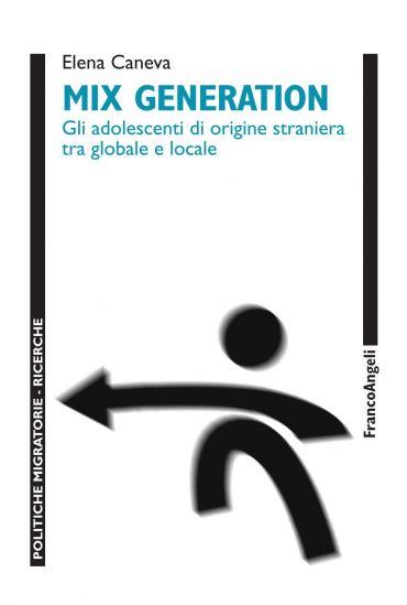 Mix generation. Gli adolescenti di origine straniera tra globale