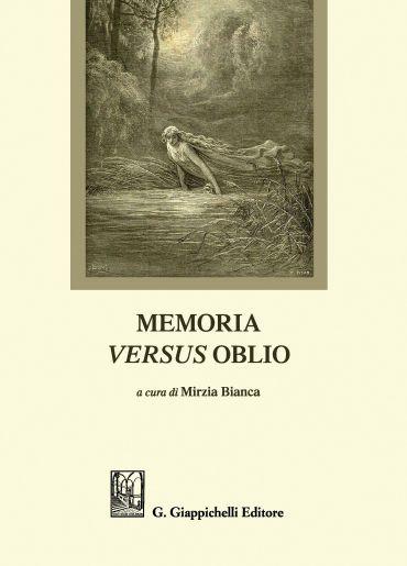 Memoria versus oblio