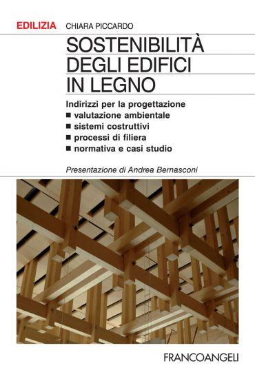 Sostenibilità degli edifici in legno. Indirizzi per la progettaz