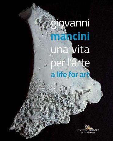 Giovanni Mancini. Una vita per l'arte ePub