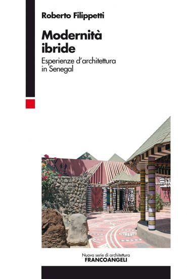 Modernità ibride. Esperienze d'architettura in Senegal ePub