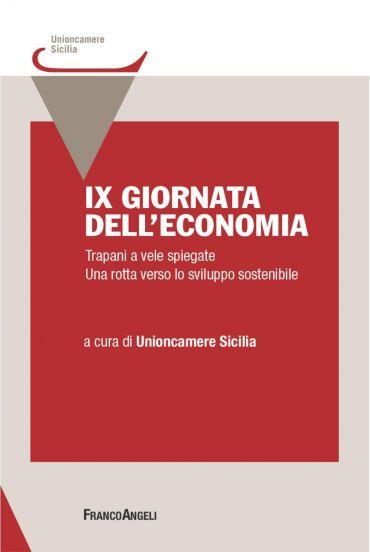 IX Giornata dell'economia. Trapani a vele spiegate. Una rotta ve