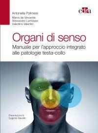 Organi di senso. Manuale per l'approccio integrato alle patologi