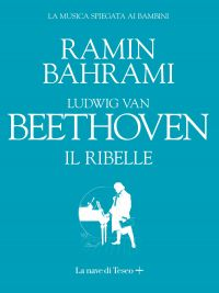 Ludwig van Beethoven. Il ribelle ePub