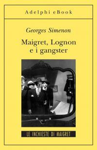 Maigret Lognon e i gangster ePub
