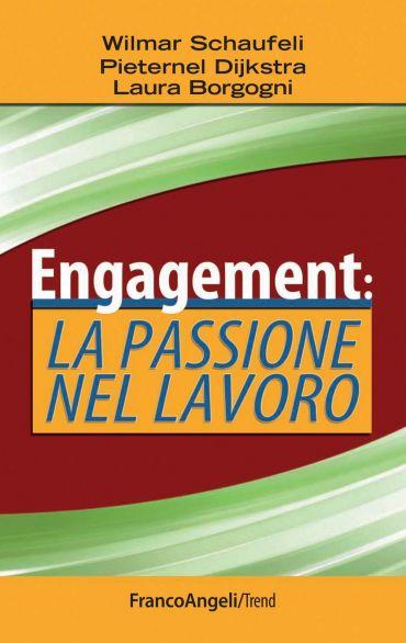Engagement: la passione nel lavoro