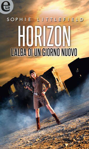 Horizon - L'alba di un nuovo giorno (eLit) ePub