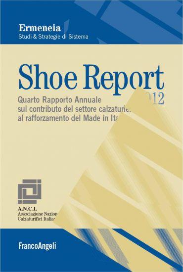 Shoe Report 2012. Quarto Rapporto Annuale sul contributo del set