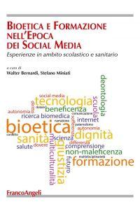 Bioetica e formazione nell'epoca dei social media. Esperienze in