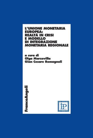 L'Unione Monetaria Europea: realtà in crisi e modello di integra