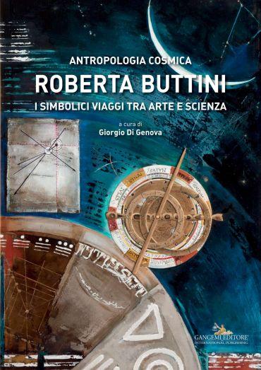 Roberta Buttini. Antropologia Cosmica