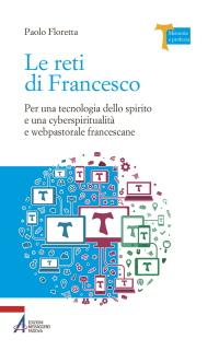 Le reti di Francesco. Per una tecnologia dello spirito e una cyb