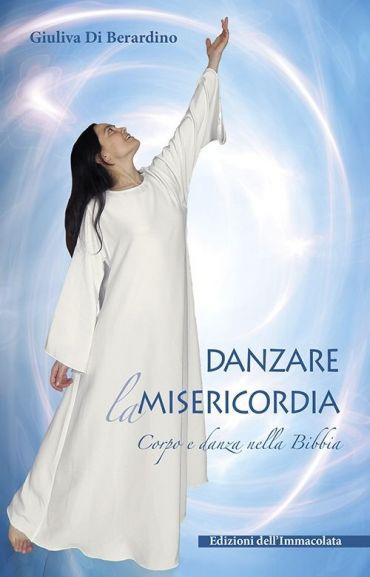 Danzare la misericordia. Corpo e danza nella Bibbia ePub