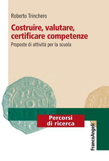 Costruire, valutare, certificare competenze. Proposte di attivit
