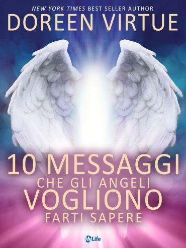 10 Messaggi che gli Angeli Vogliono Farti Sapere ePub