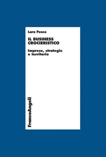 Il business crocieristico. Imprese, strategie e territorio