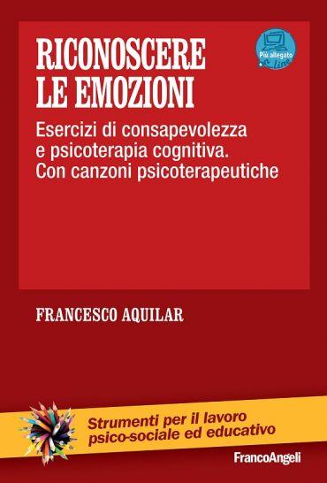 Riconoscere le emozioni. Esercizi di consapevolezza in psicotera