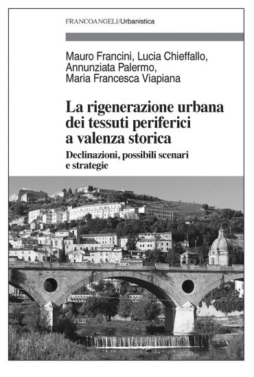 La rigenerazione urbana dei tessuti periferici a valenza storica