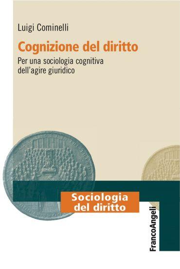 Cognizione del diritto. Per una sociologia cognitiva dell'agire
