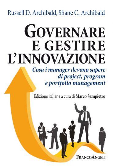 Governare e gestire l'innovazione. Cosa i manager devono sapere