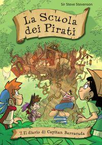 Il diario di Capitan Barracuda. La scuola dei pirati. Vol. 7 ePu