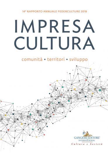 Impresa Cultura. Comunità, territori, sviluppo ePub