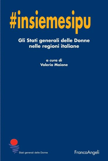 Insiemesipuò. Gli stati generali delle Donne nelle regioni itali