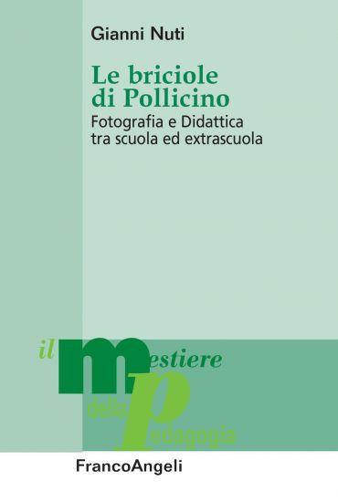 Le briciole di Pollicino. Fotografia e Didattica tra scuola ed e