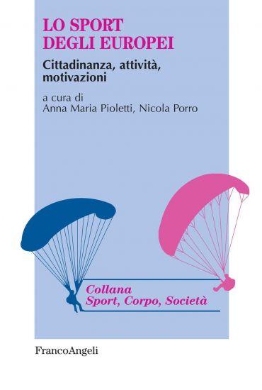 Lo sport degli europei. Cittadinanza, attività, motivazioni