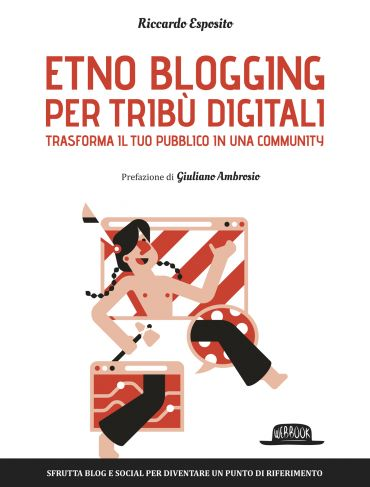Etno blogging per tribù digitali trasforma il tuo pubblico in un