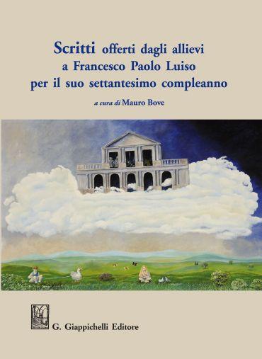 Scritti offerti dagli allievi a Francesco Paolo Luiso per il suo