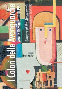 I Colori delle Avanguardie. Arte in Romania: 1910-1950 ePub