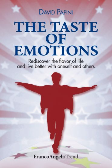 The taste of emotions. Rediscover the flavour of life and live b