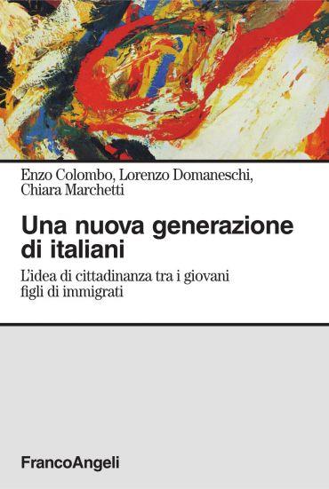 Una nuova generazione di italiani. L'idea di cittadinanza tra i