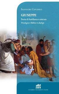 Giuseppe. Storia di fratellanza e amicizia. Psicologia e Bibbia