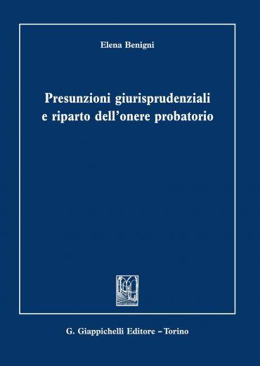 Presunzioni giurisprudenziali e riparto dell'onere probatorio