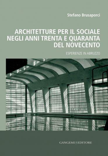 Architetture per il sociale negli anni Trenta e Quaranta del Nov
