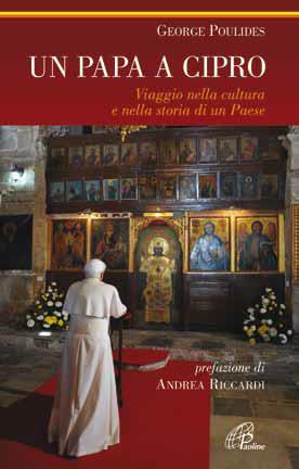 Un papa a Cipro. Viaggio nella cultura e nella storia di un Paes