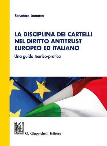 La disciplina dei cartelli nel diritto antitrust europeo ed ital