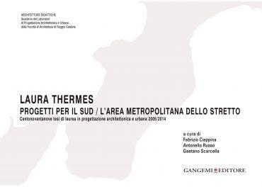 Laura Thermes. Progetti per il sud / L'area metropolitana dello