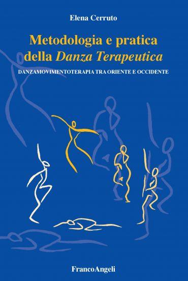 Metodologia e pratica della Danza Terapeutica