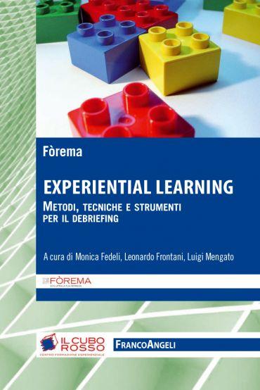 Experiential learning. Metodi, tecniche e strumenti per il debri
