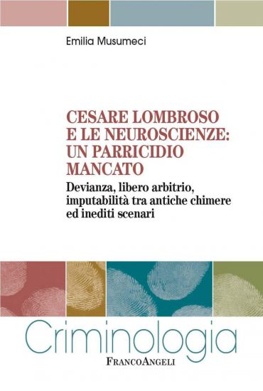 Cesare Lombroso e le neuroscienze: un parricidio mancato. Devian