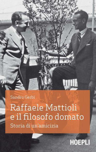 Raffaele Mattioli e il filosofo domato ePub