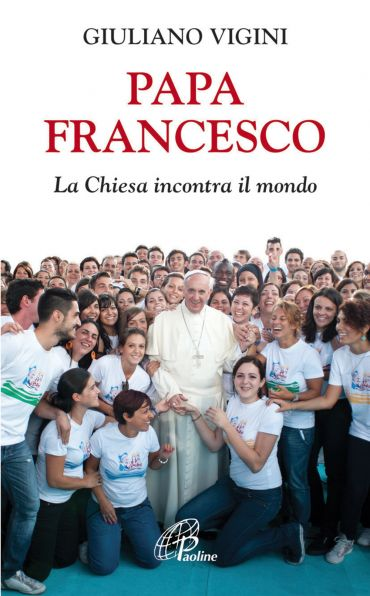Papa Francesco. La Chiesa incontra il mondo ePub