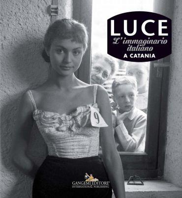 Luce. Fotografie storiche dall'archivio 1927-56 – Catania