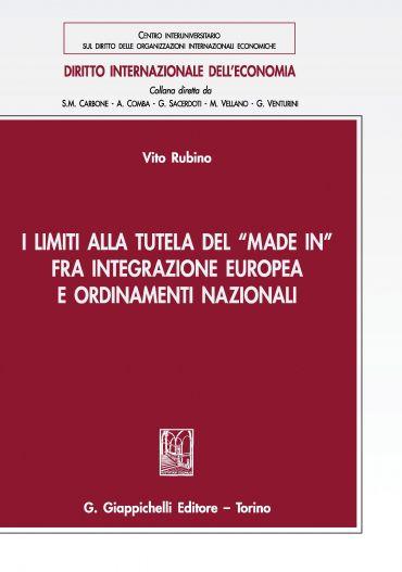 I limiti alla tutela del -Made in- fra integrazione europea e or