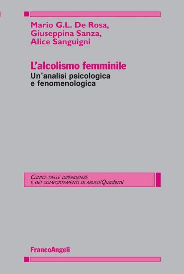 L'alcolismo femminile. Un'analisi psicologica e fenomenologica