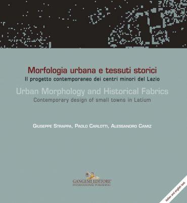 Morfologia urbana e tessuti storici - Urban Morphology and Histo